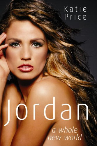 Jordan: A Whole New World: Katie Price