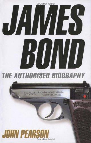 James Bond: The Authorised Biography: Pearson, John