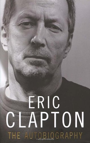Eric Clapton. The autobiography.