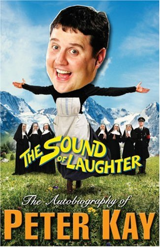 9781846051616: The Sound of Laughter: The Autobiography of Peter Kay