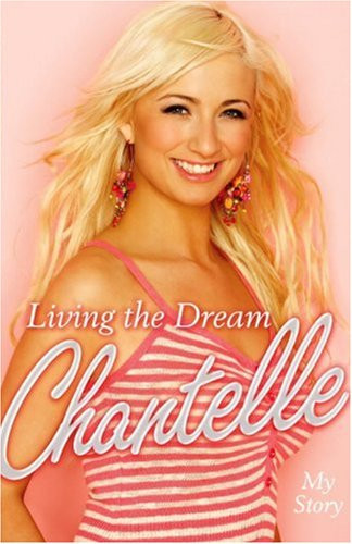 9781846051654: Living the Dream. Chantelle My Story