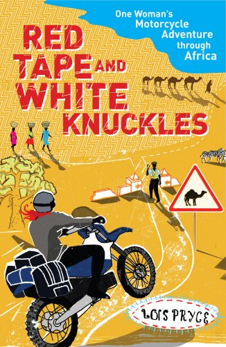 9781846052439: Red Tape and White Knuckles- One Woman's Motorcycle Adventure Through Africa