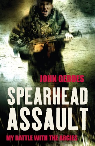 Spearhead Assault Blood, Guts and Glory on the Falklands Frontlines: Geddes, John