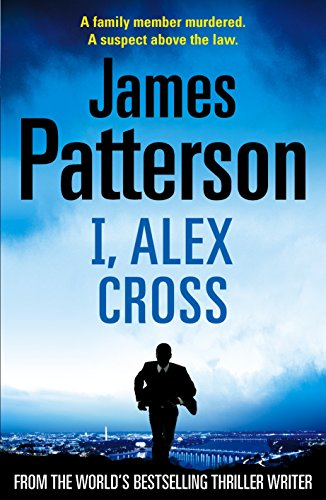I, Alex Cross: Patterson, James