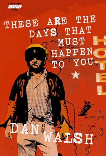 These Are the Days that Must Happen to You: Walsh, Dan