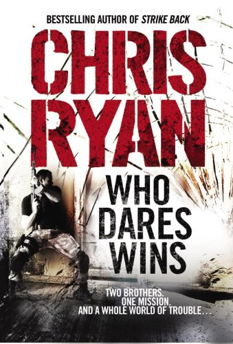 9781846053283: Who Dares Wins: Two Brothers. One Mission. And a Whole World of Trouble...