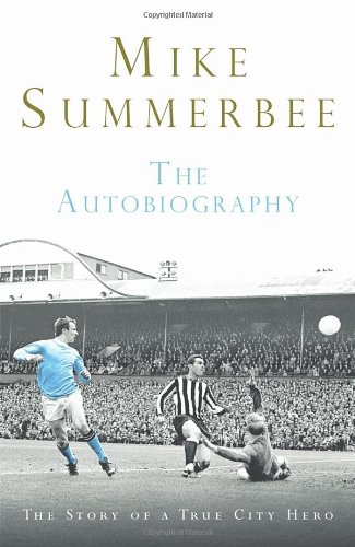 Mike Summerbee: The Autobiography: Summerbee, Mike