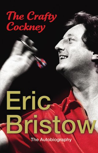 9781846055522: Eric Bristow - The Autobiography: The Crafty Cockney