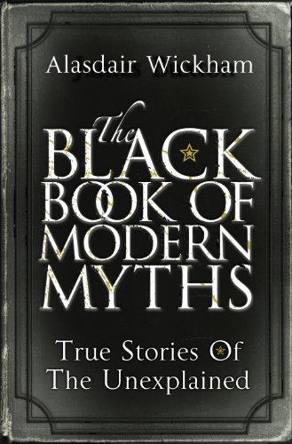 9781846055706: The Black Book of Modern Myths: True Stories of the Unexplained
