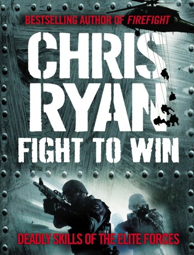 9781846056666: Fight to Win: Deadly Skills of the Elite Forces
