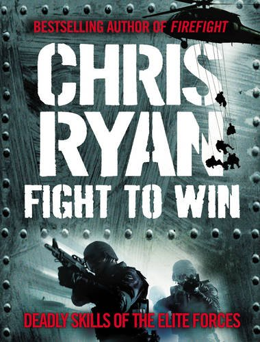 9781846056673: Fight to Win: Deadly Skills of the Elite Forces