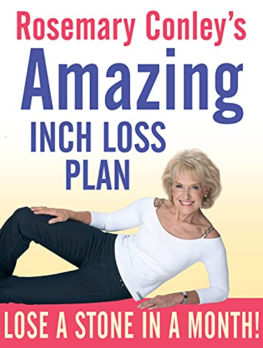 9781846057069: Rosemary Conley's Amazing Inch Loss Plan: Lose a Stone in a Month