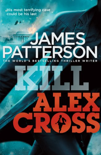 Kill Alex Cross - Alex Cross #18
