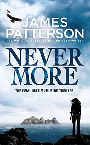 Maximum Ride: Nevermore: James Patterson,James Patterson