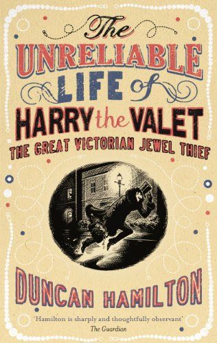 9781846058134: The Unreliable Life of Harry the Valet: The Great Victorian Jewel Thief
