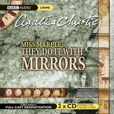 Miss Marple in They Do It with Mirrors (BBC Radio 4 Full-Cast Dramatisation): Agatha Christie