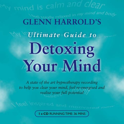 9781846071010: Glenn Harrold's Ultimate Guide to Detoxing Your Mind