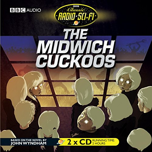 9781846071041: The Midwich Cuckoos (Classic Radio Sci-Fi)