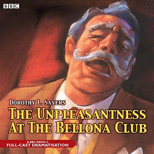 9781846071485: The Unpleasantness at the Bellona Club: A BBC Radio 4 Full-Cast Dramatisation (BBC Audio Crime)