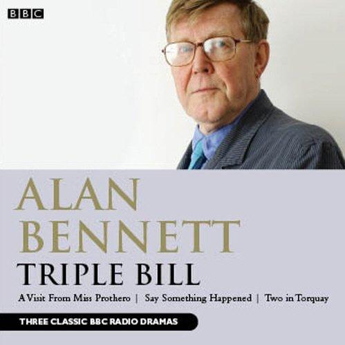 Triple Bill: Alan Bennett (author),