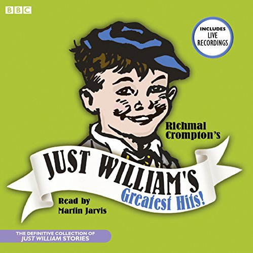 Just William's Greatest Hits read by Martin: Richmal Crompton