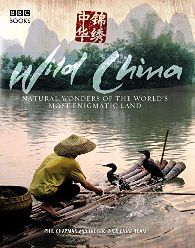 9781846072338: Wild China: The Hidden Wonders of the World's Most Enigmatic Land