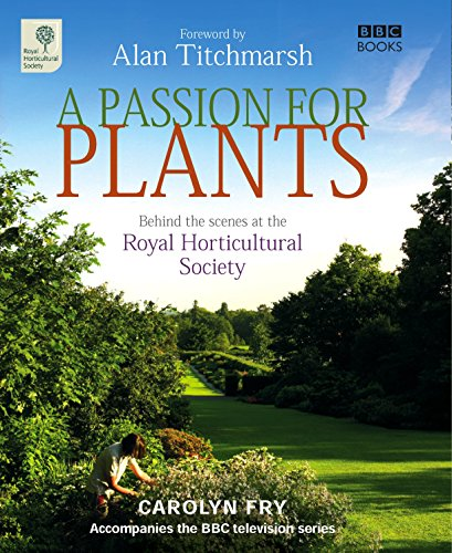 9781846072390: A Passion for Plants: Behind the Scenes at the Royal Horticultural Society