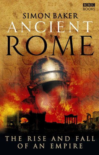 9781846072840: Ancient Rome: The Rise and Fall of An Empire
