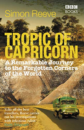 9781846073861: Tropic of Capricorn: A Remarkable Journey to the Forgotten Corners of the World