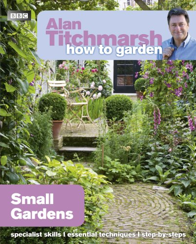 9781846074059: Alan Titchmarsh How to Garden: Small Gardens