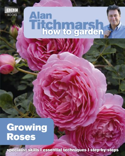 9781846074080: Alan Titchmarsh How to Garden: Growing Roses