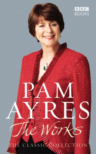 9781846074653: Pam Ayres: The Works: The Classic Collection