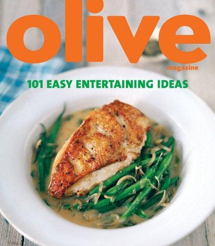 Olive: 101 Easy Entertaining Ideas: Ratcliffe, Janine