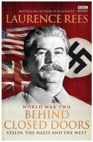 9781846076060: World War Two: Behind Closed Doors: Stalin, the Nazis and the West