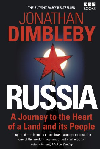 Russia: A Journey to the Heart of: Jonathan Dimbleby