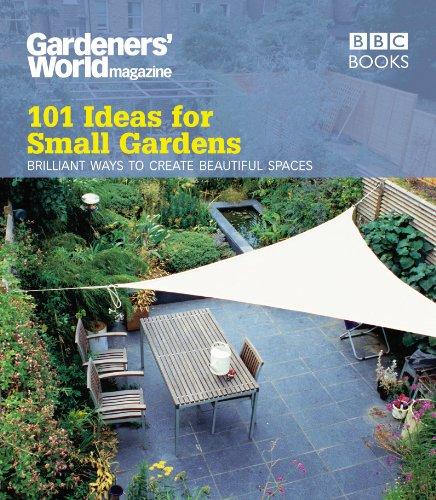 9781846077319: Gardeners' World: 101 Ideas for Small Gardens