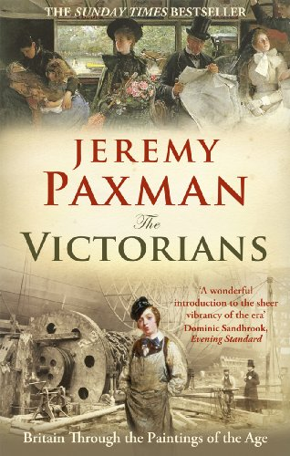 9781846077449: The Victorians: Britain Through the Paintings of the Age