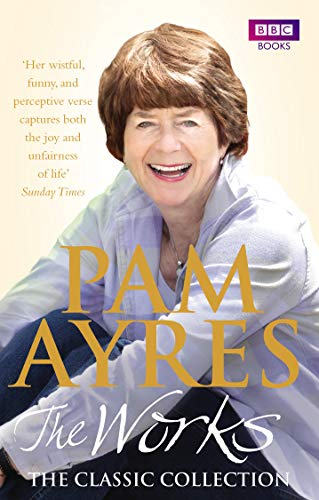 9781846077937: Pam Ayres: The Works: The Classic Collection