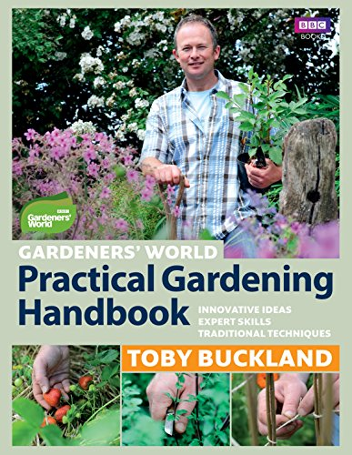 9781846078545: Gardeners' World Practical Gardening Handbook: Traditional Techniques, Expert Skills, Innovative Ideas