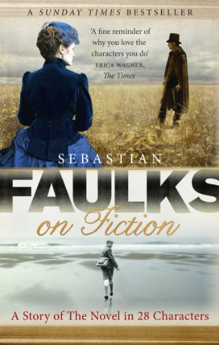 9781846079603: Faulks on Fiction: Great British Characters and the Secret Life of the Novel