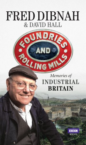 9781846079795: Foundries and Rolling Mills: Memories of Industrial Britain