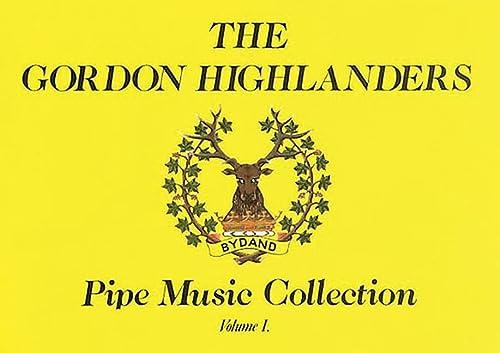 GORDON HIGHLANDERS COLL V1 BAGPIPE: Graham, Peter; MacRae, Brian