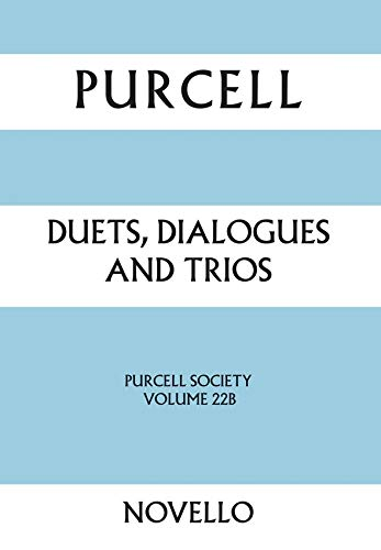 Henry Purcell: Volume 22B: Duets, Dialogues and Trios - Purcell Society: Henry Purcell