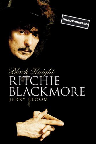 Black Knight: The Ritchie Blackmore Story -------- Author Signed --: Jerry Bloom
