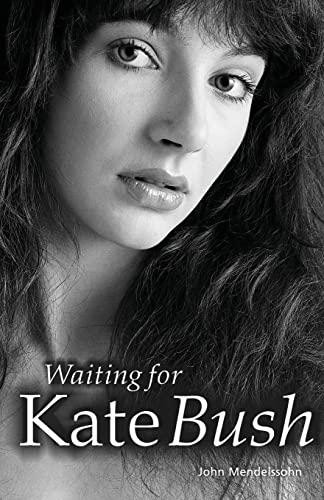 Waiting For Kate Bush: Mendelssohn, John
