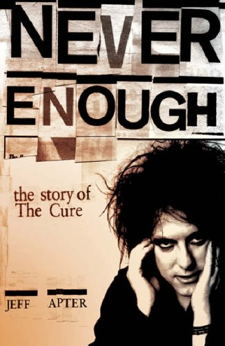9781846093401: Never Enough: The Story of the Cure
