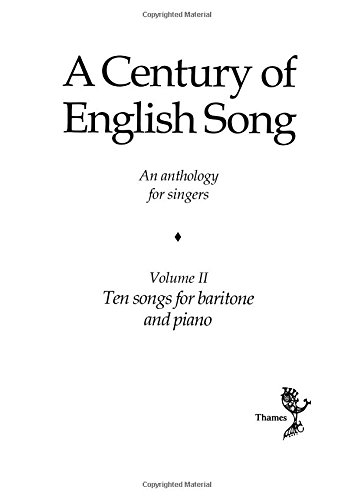 9781846093456: A Century Of English Song: Volume ii ten songs for baritone and piano
