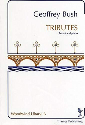 9781846094149: Geoffrey Bush: Tributes. Partitions pour Clarinette, Accompagnement Piano