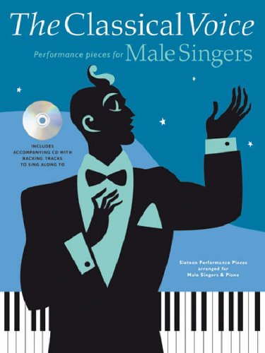 9781846094354: The Classical Voice: Performance Pieces for Male Singers (Book & CD)