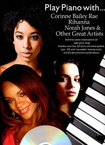 9781846095054: Play Piano with Corinne Bailey Rae, Rihanna, Norah Jones and Other Great Artists